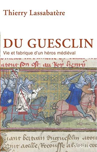9782262041786: Du Guesclin : Vie et fabrique d'un héros médiéval