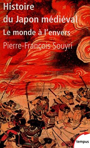 9782262041892: Histoire du Japon médiéval : Le monde à l'envers (Tempus)