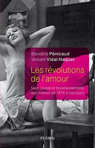 Les révolutions de l'amour: Blandine Penicaud, Vincent Vidal Naquet