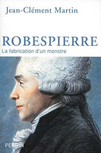 9782262042554: Robespierre : La fabrication d'un monstre