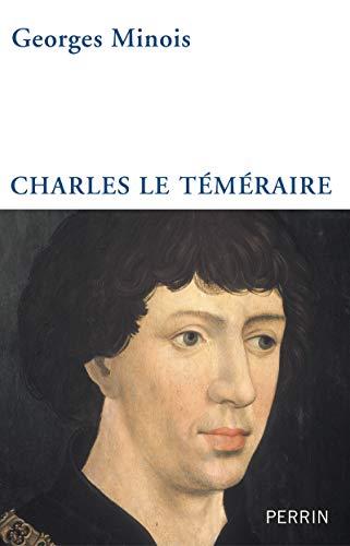 Charles le Téméraire: Georges Minois, Minois Georges