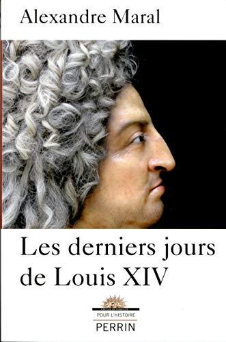 Les derniers jours de Louis XIV: Alexandre Maral
