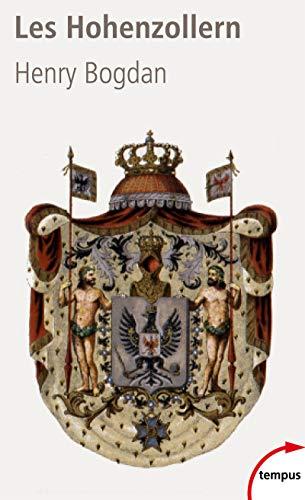 9782262043445: Les Hohenzollern : La dynastie qui a fait l'Allemagne (1061-1918) (Tempus)