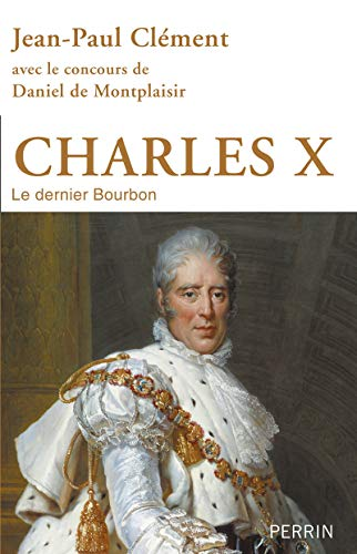 9782262043865: Charles X : Le dernier Bourbon