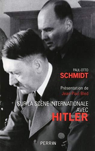 Sur la scène internationale avec Hitler: Paul Schmidt