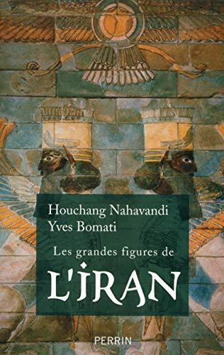 Les grandes figures de l'Iran: Bomati, Yves