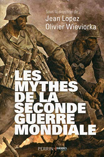les mythes de la seconde guerre mondiale: Jean; Wieviorka, Olivier Lopez