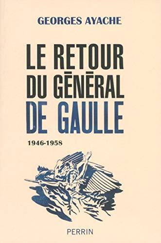 Le retour du général de Gaulle / 1946-1958