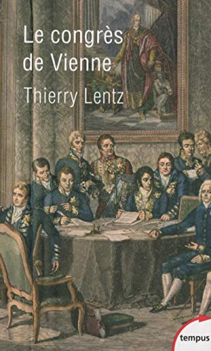 9782262050955: Le Congrès de Vienne : La refondation de l'Europe 1814-1815 (Tempus)