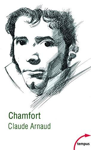 Chamfort : Biographie, suivie de soixante-dix maximes, anecdotes, mots et dialogues inédits, ou jamais réédités