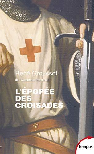 L'épopée des Croisades: René GROUSSET DE