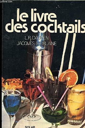 Le livre des Cocktails, par L.-R. Dauven et Jacques Morlaine.: L R DAUVEN, Jacques MORLAINE