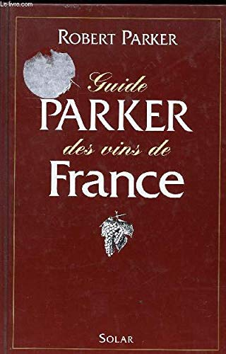 Guide Parker des Vins de France (9782263001956) by Robert Parker