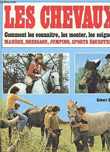 9782263002465: Les chevaux - comment les connaitre - les monter - les soigner - manage - dressage - jumping - sport equestres