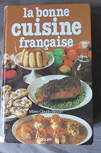 La bonne cuisine francaise de bisson marie claude abebooks for La bonne cuisine