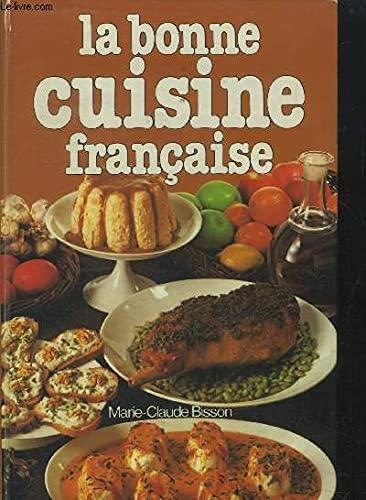 La bonne cuisine française: Bisson, Marie-Claude