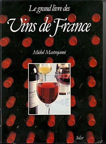9782263005923: Le grand livre des vins de France