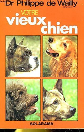 Votre vieux chien: WAILLY PHILIPPE de