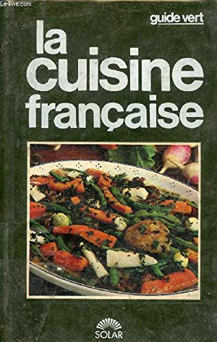 Guide vert : La cuisine française: Collectif