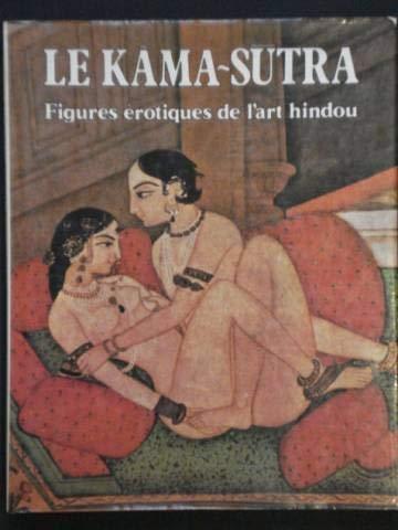 Le Kama-Sutra - figures érotiques de l'art