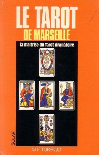 Le tarot de marseille : la maitrise: n/a