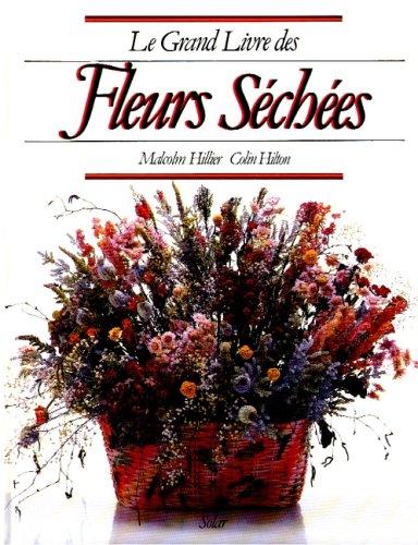 Le grand livre des fleurs s?ch?es: Colin Hilton