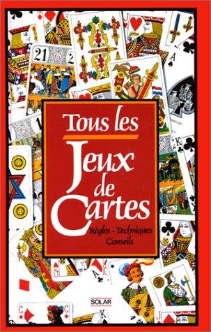 9782263011702: Tous les jeux de cartes : Règles, techniques, conseils