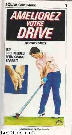 Ameliorez votre drive : les techniques d'un: Beverly Lewis