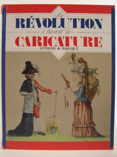 La Revolution a travers la Caricature