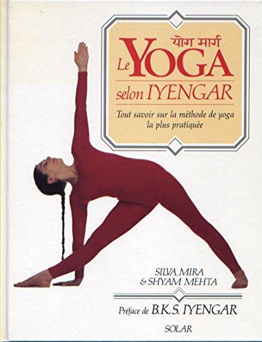 9782263016264: Le yoga selon iyengar - AbeBooks: 2263016260