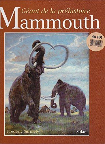 9782263020223: Le mammouth : G�ant de la pr�histoire