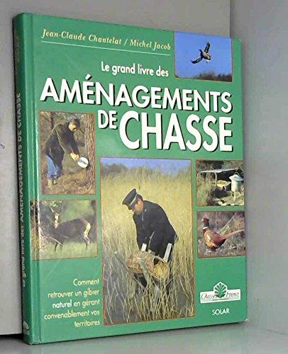 9782263020568: Le Grand Livre des am�nagements de chasse