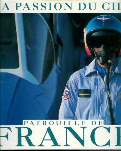 9782263021312: Patrouille de France : La passion du ciel