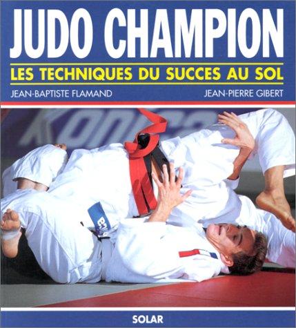 9782263021428: JUDO CHAMPION. Les techniques du succès au sol