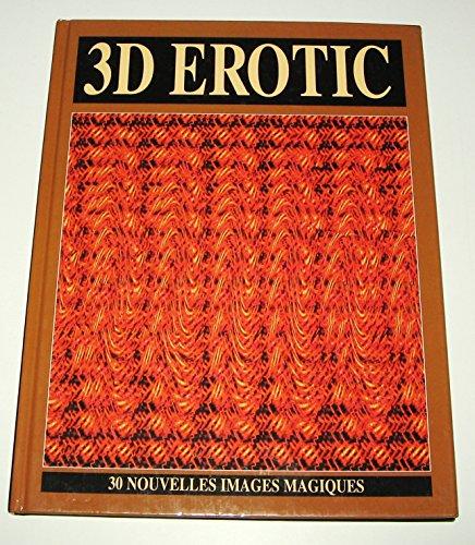 9782263023637: 3D erotic : 30 nouvelles images magiques
