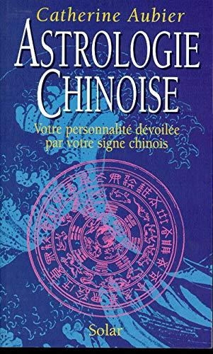 9782263024214: Astrologie chinoise : Votre personnalité dévoilée par votre signe chinois