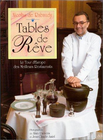 9782263024306: Tables de Reve, Le Tour d'Europe des Meilleurs Restaurants