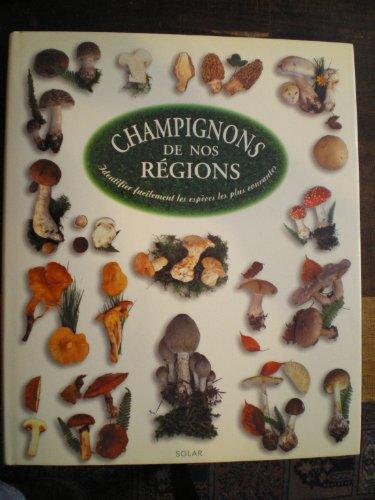 9782263024672: CHAMPIGNONS DE NOS REGIONS. Identifier facilement les espèces les plus courantes