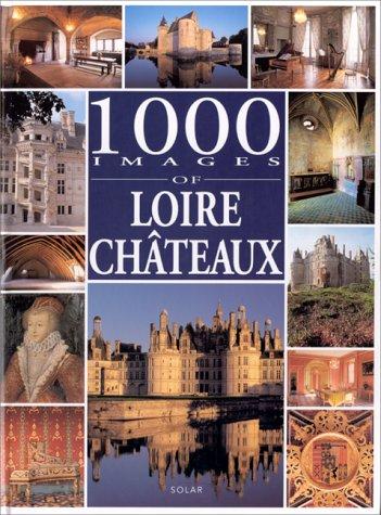 9782263025471: Châteaux de la Loire 1000 photos - Anglais