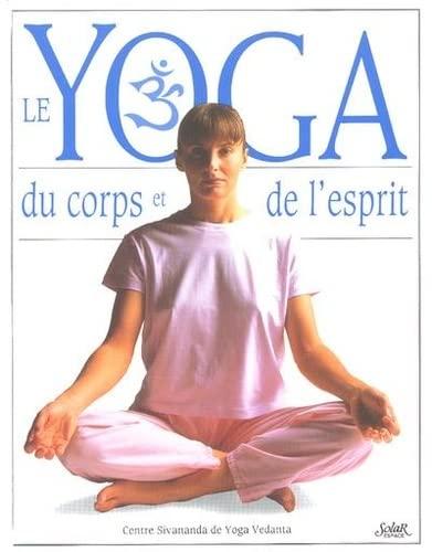 Le yoga du corps et de l'esprit (French Edition) - Collectif