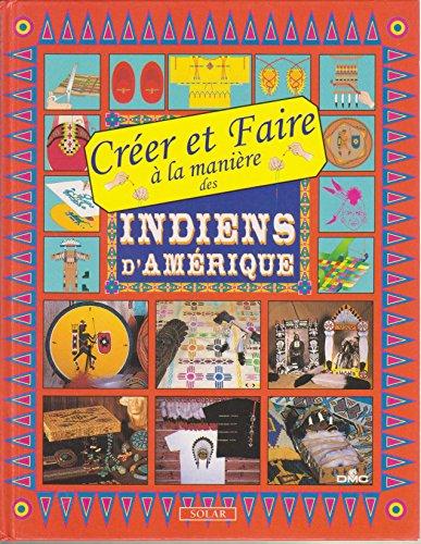 9782263025655: Cr�er et faire � la mani�re des Indiens d'Am�rique