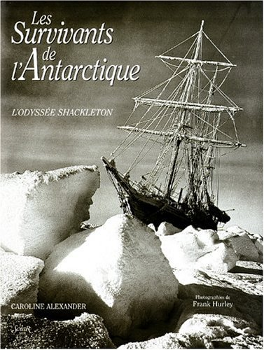 Survivants de lÂ'Antarctique (2263027904) by Caroline Alexander; Frank Hurley