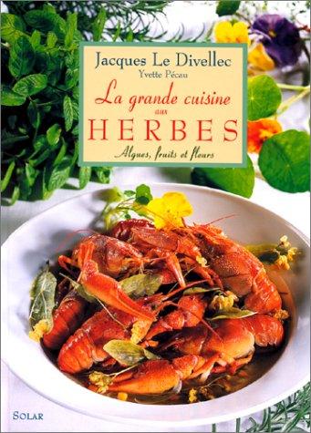 9782263028670: La Grande Cuisine aux Herbes, Algues, Fruits et Fleurs