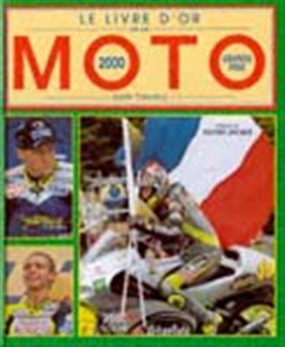 Le Livre d'or de la moto -: Judith Tomaselli