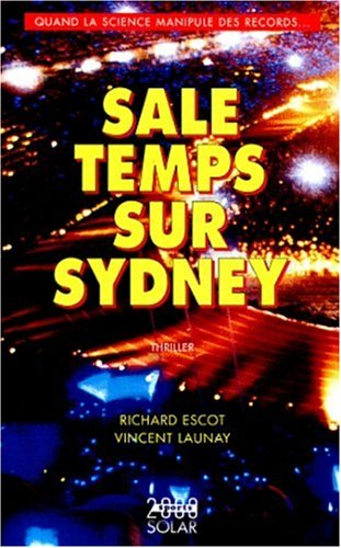 9782263030369: Sale temps sur Sydney. Quand la science manipule des records