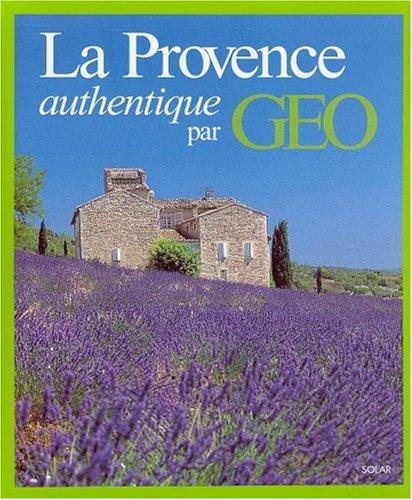 Provence authentique: Le Brun, Dominique, GEO (P?riodique)