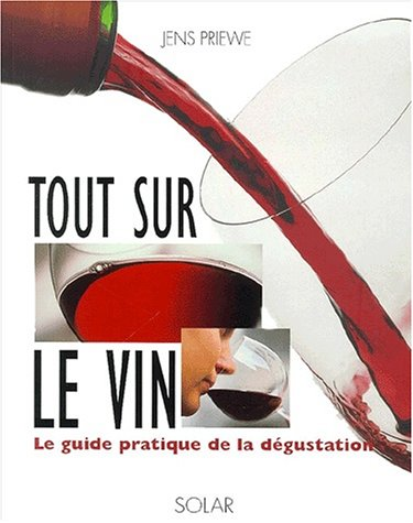 Tout sur le vin: Jens Priewe