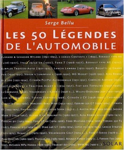 Les 50 légendes de l'automobile: Bellu, Serge
