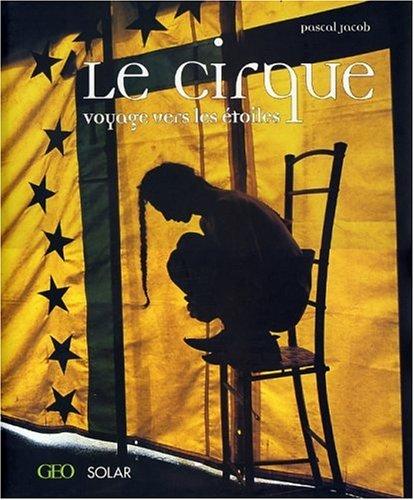 Le Cirque : Voyage vers les étoiles: Jacob, Pascal