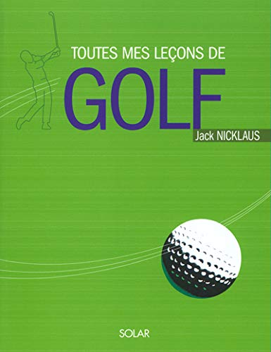 9782263034053: Toutes mes leçons de golf